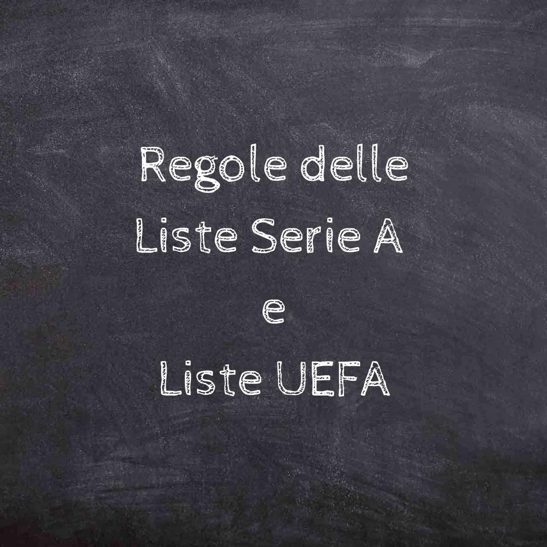 Le regole delle Liste Serie A e Liste UEFA